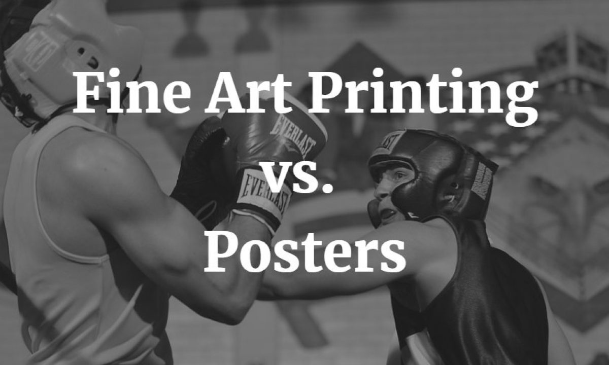 Fine Art Prints Vs Posters What S The Difference Chilliprinting